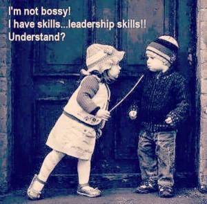 I'm not bossy...